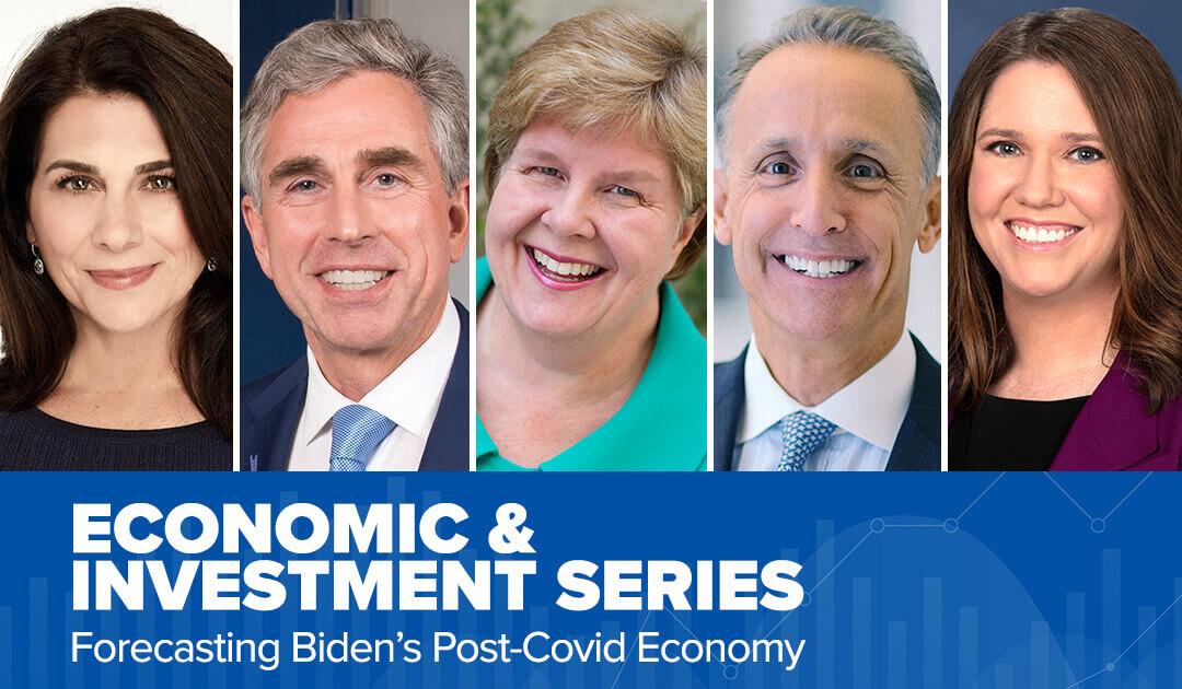 2021 Economic and Investment Series: Forecasting Biden's Post-COVID Economy